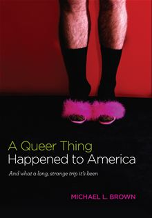 A Queer Thing Happened To America Michael Brown