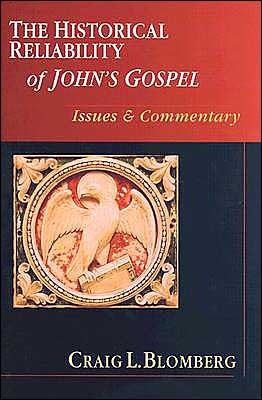 BlomHistJohn - The Historical Reliability of John's Gospel, by Craig L. Blomberg