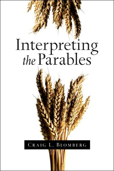 BlomInterp - Interpreting the Parables, by Craig L. Blomberg