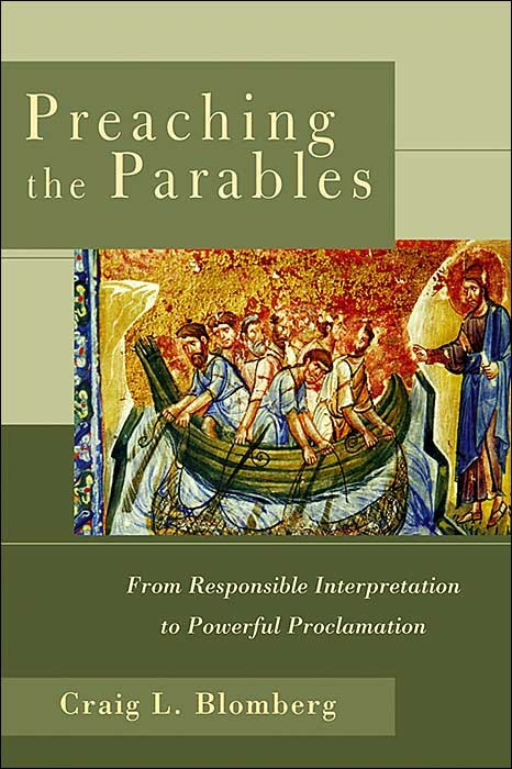 BlomPreach - Preaching the Parables: From Responsible Interpretation to Powerful Proclamation