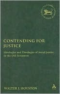 Book: Contending for Justice: Ideologies and Theologies of Social Justice in the Old Testament.
