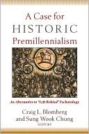 Book: A Case for Historic Premillennialism