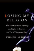 Book: Losing My Religion: How I Lost My Faith Reporting on Religion in America - and Found Unexpected Peace
