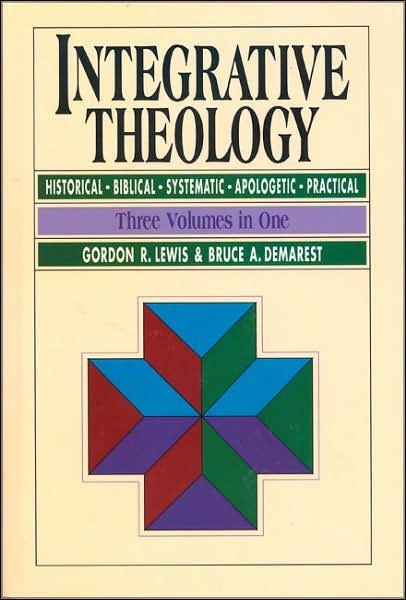 DemIntTheo - Integrative Theology, by Bruce A. Demarest and Gordon R. Lewis