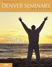 Denver Seminary Magazine: Summer 2005
