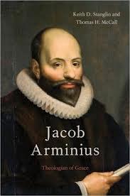 Jacob Arminius Theologian of Grace Keith D. Stanglin Thomas H. McCall.