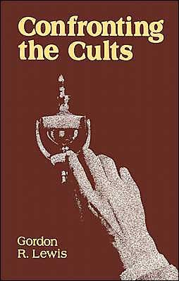 LewConf - Confronting the Cults, by Gordon R. Lewis