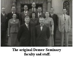 Pioneers - The original Denver Seminary faculty and staff