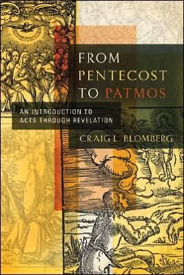 BlomPentToPat - From Pentecost to Patmos: An Introduction to Acts Through Revelation, by Craig Blomberg